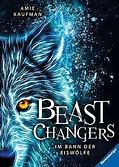 Beast Changers Im Bann der Eiswölfe